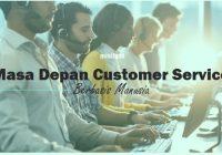 Bagaimana masa depan dari Customer Service berbasis manusia?