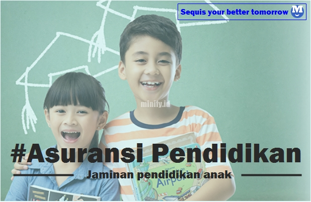 Jaminan pendidikan anak dengan asuransi pendidikan