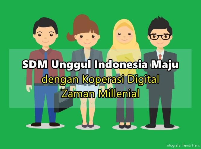 sdm unggul indonesia maju dengan Koperasi Digital Zaman Millenial