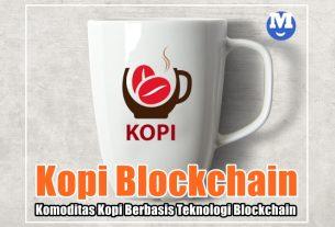 Kopi Blockchain, Komoditas Kopi Berbasis Teknologi Blockchain